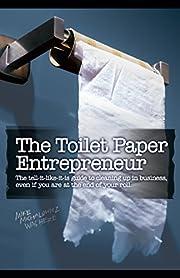 The Toilet Paper Entrepreneur por Mike…