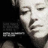Sans Fusils, Ni Souliers, A Paris: Martha Wainwright's Piaf Record (2009)