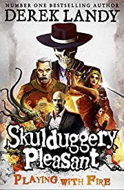 Playing With Fire (Skulduggery Pleasant,…