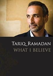 What I Believe de Tariq Ramadan