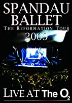 Reformation Tour: Live at the 02 by Spandau…