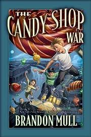 The Candy Shop War av Brandon Mull