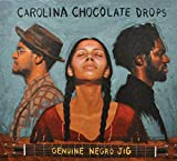 Genuine Negro Jig (Album) by Carolina Chocolate Drops