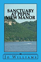 Sanctuary at Pepin View Manor by Jo Williams