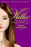 Killer (2009) (Book) written by Sara Shepard