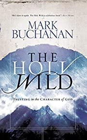 The Holy Wild: Trusting in the Character of…
