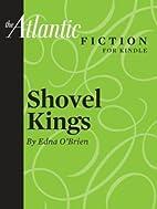 Shovel Kings by Edna O'Brien