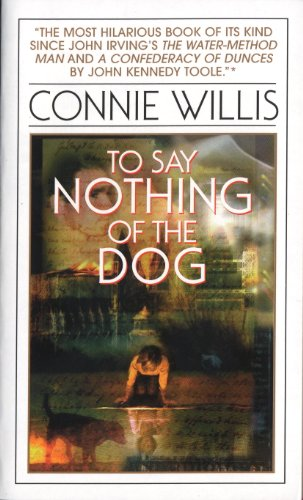 To Say Nothing of the Dog (Oxford Time Travel, #2) by Connie Willis