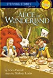 Alice in Wonderland (A Stepping Stone Book) by Lewis Carroll