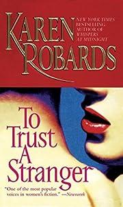 To Trust a Stranger por Karen Robards