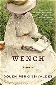 Wench: A Novel (P.S.) por Dolen…