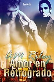 Amor en Retrogrado por A. M. Riley