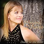 'Down to the River' CD by Monica…
