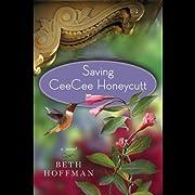 Saving Ceecee Honeycutt: A Novel de Beth…