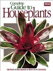 Complete Guide to Houseplants de Ortho
