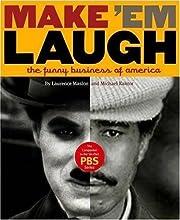 Make 'Em Laugh: The Funny Business of…