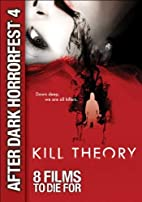 Kill Theory [2009 Movie] by Chris Moore