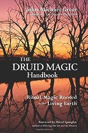 The Druid Magic Handbook: Ritual Magic…