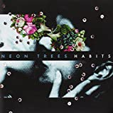 Habits (2010) (Album) by Neon Trees