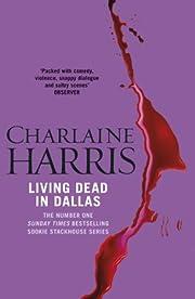 Living Dead In Dallas: A True Blood Novel av…
