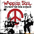 Destroy the War Machine by Warrior Soul