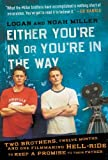 Either You're In or You're in the Way (Book) written by Logan Miller, Noah Miller