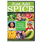 Just Add Spice: Parenting for Happy Healthy…