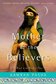 Mother of the Believers: A Novel of the…