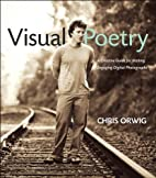 Visual Poetry: A Creative Guide for Making…