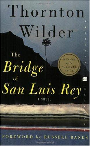 The Bridge of San Luis Rey, by Wilder, Thornton