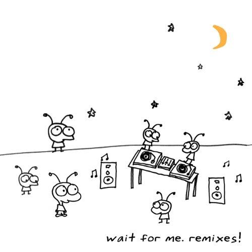 Wait for Me Remixes