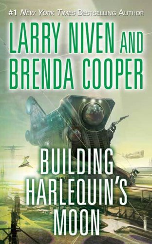 Building Harlequin's Moon by Larry Niven
