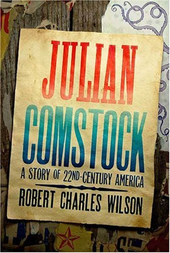 Julian Comstock, by Wilson, Robert, Charles