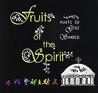 Fruits of the Spirit by Gigi Baba Shadid