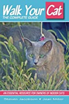Walk Your Cat: The Complete Guide by Jean…