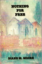 Nothing For Free by Diane Marquart Moore