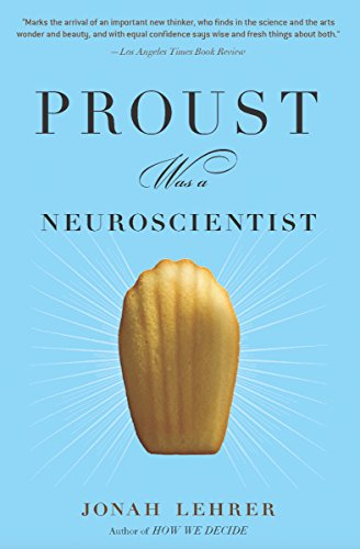 Proust Was a Neuroscientist by Jonah Lehrer