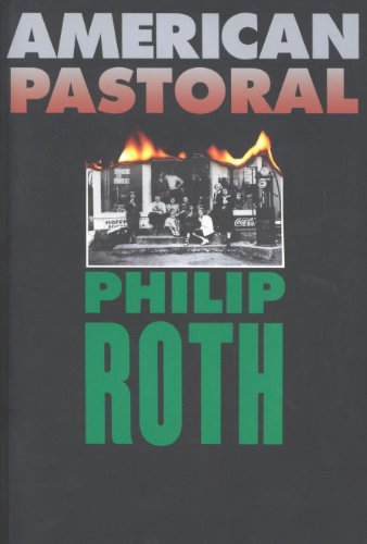American Pastoral (The American Trilogy, #1) by Philip Roth