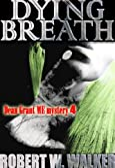 Dying Breath by Robert W. Walker