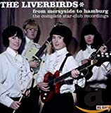 From Merseyside to Hamburg - The Complete Star-Club Recordings (2010) (Album) by The Liverbirds