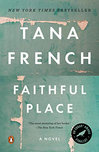 Faithful Place (Dublin Murder Squad, #3) by Tana French