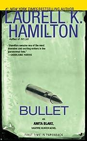 Bullet: An Anita Blake, Vampire Hunter Novel…