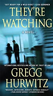 They're Watching: A Novel de Gregg…