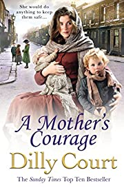 A Mother's Courage de Dilly Court