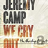 We Cry Out: The Worship Project (2010)