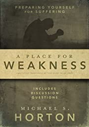 A Place for Weakness: Preparing Yourself for…