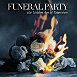 The Golden Age of Knowhere (2011) (Album) by Funeral Party