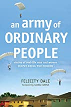 An Army of Ordinary People: Stories of…