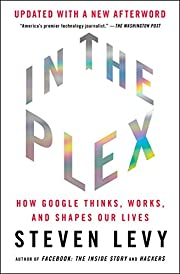 In The Plex: How Google Thinks, Works, and…