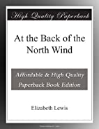 At the Back of the North Wind by Elizabeth…